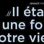 Visuel POCHE_SLOOP3_iletaitunefoisvotrevie