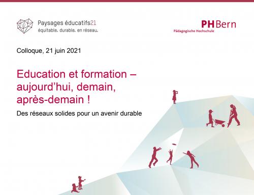 Colloque national: 21.06.2021, «Education et formation – aujourd'hui, demain, après-demain ! Des réseaux solides pour un avenir durable»