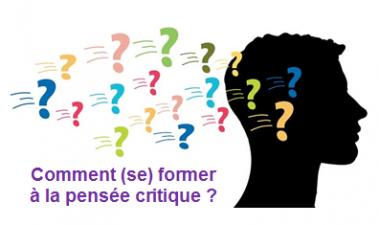 Comment (se) former à la pensée critique ? / SEM-10331